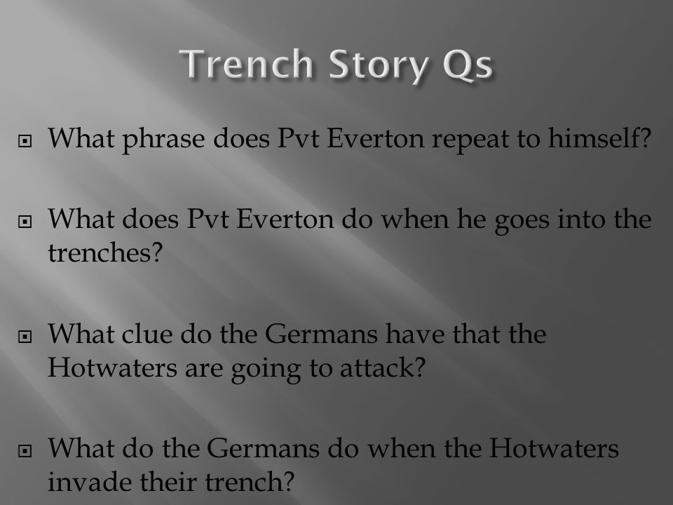  What phrase does Pvt Everton repeat to himself.