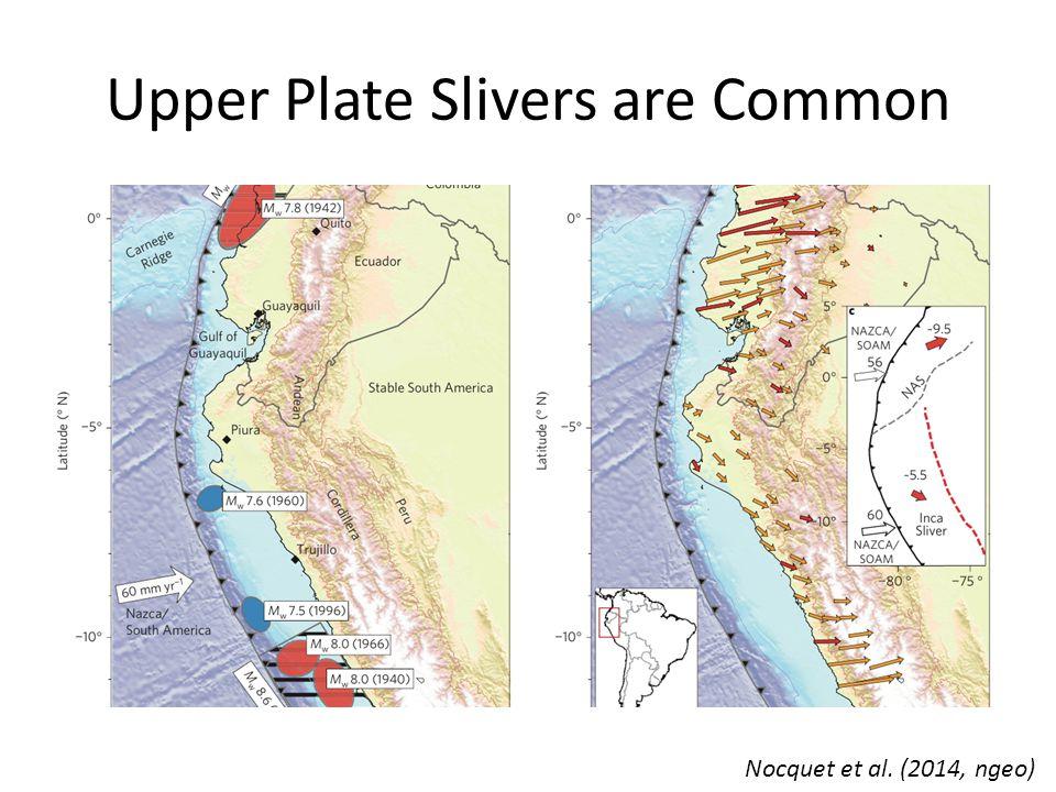 Upper Plate Slivers are Common Nocquet et al. (2014, ngeo)