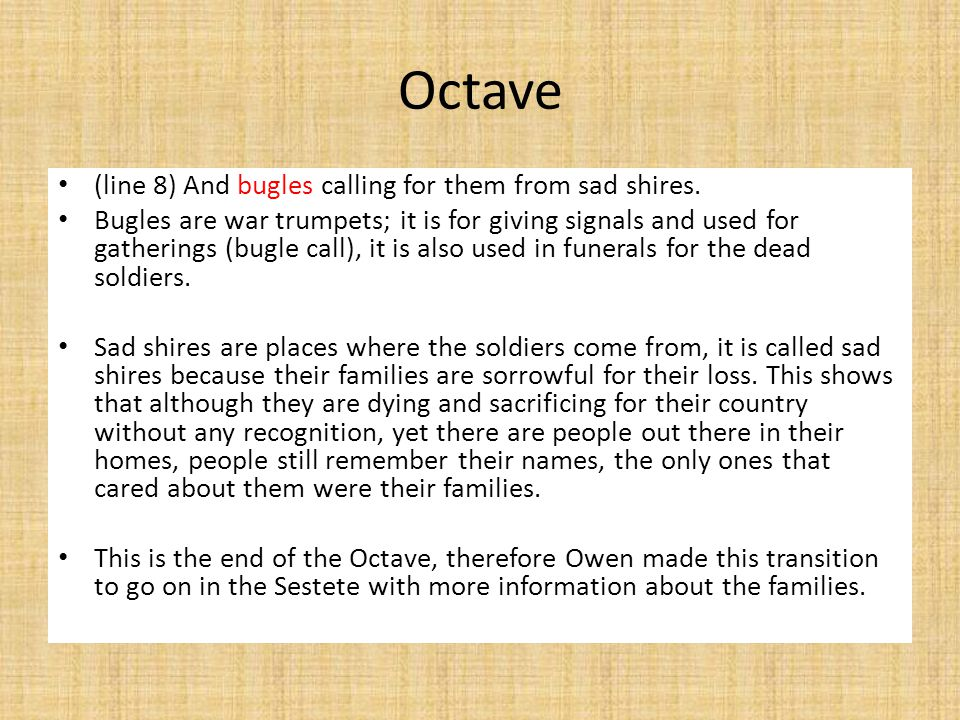 Octave (line 8) And bugles calling for them from sad shires.