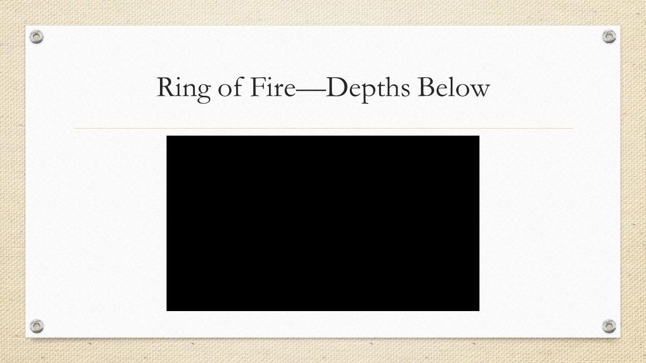 Ring of Fire—Depths Below
