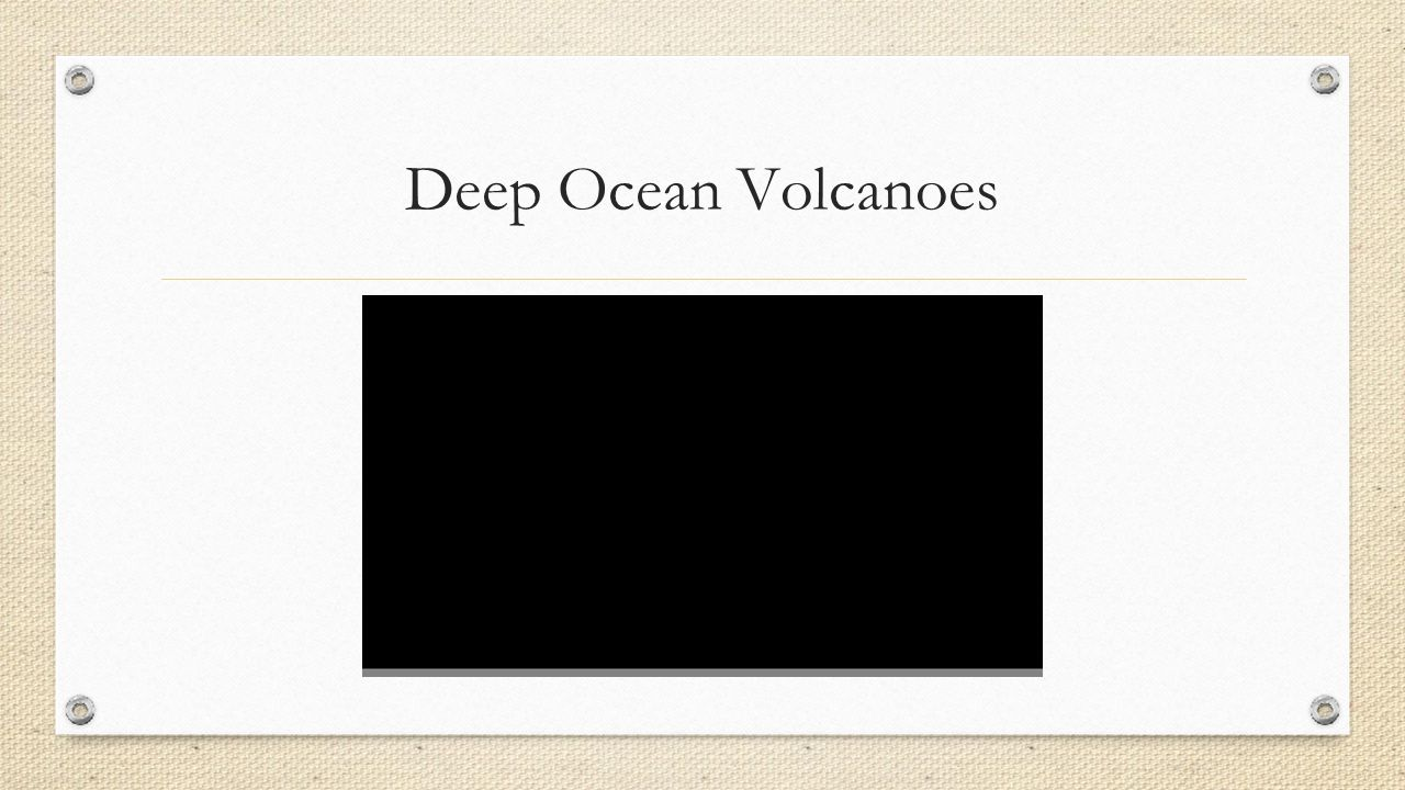 Deep Ocean Volcanoes