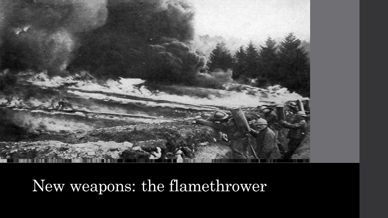 New weapons: the flamethrower