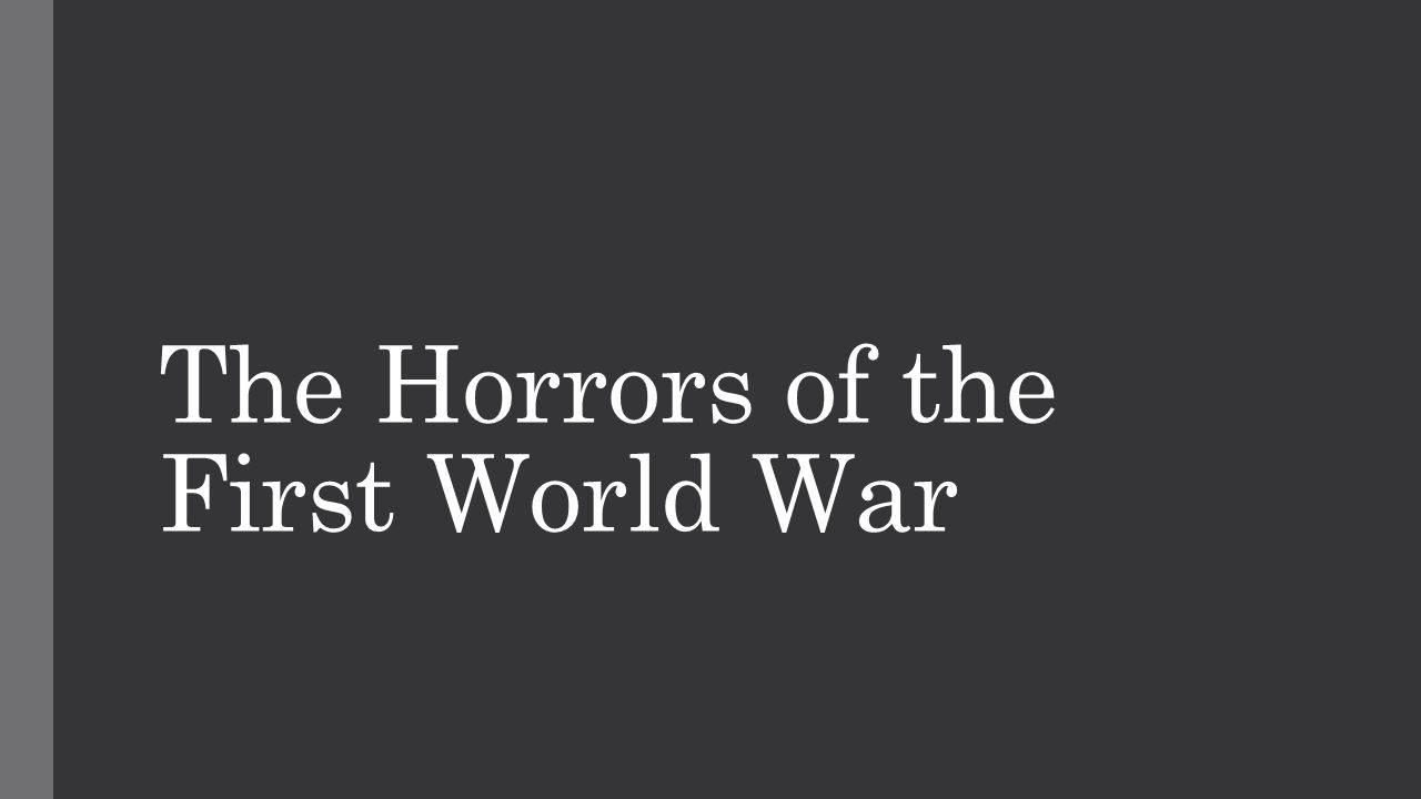 The Horrors of the First World War