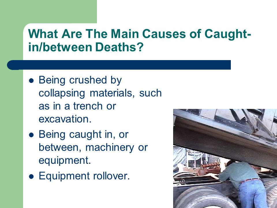 What Are The Main Causes of Caught- in/between Deaths.