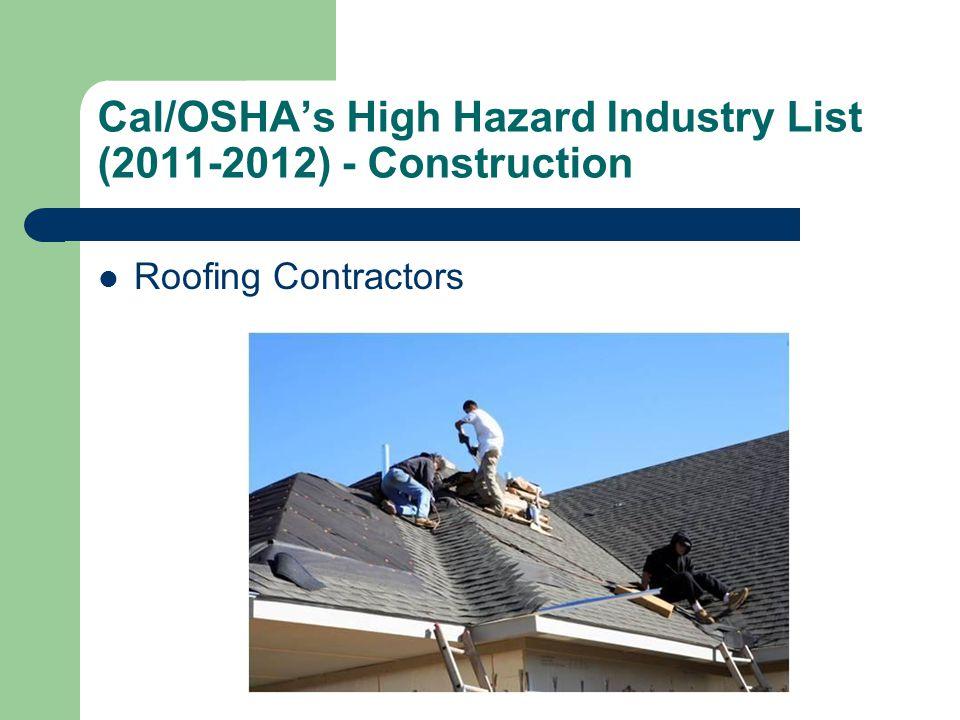 Cal/OSHA's High Hazard Industry List (2011-2012) - Construction Roofing Contractors