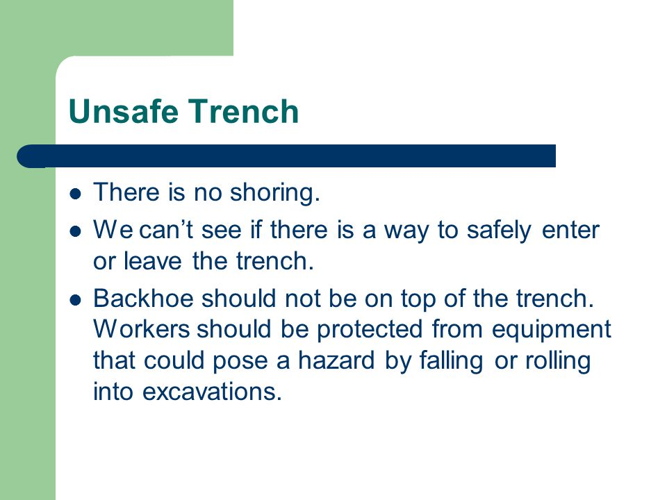 Unsafe Trench There is no shoring.