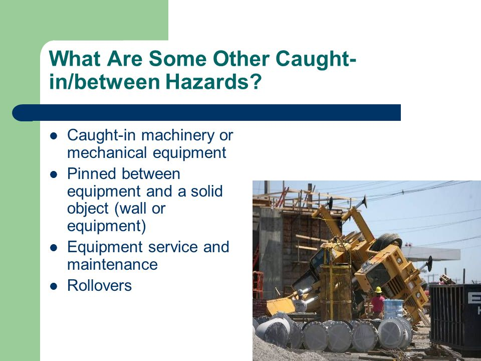 What Are Some Other Caught- in/between Hazards.