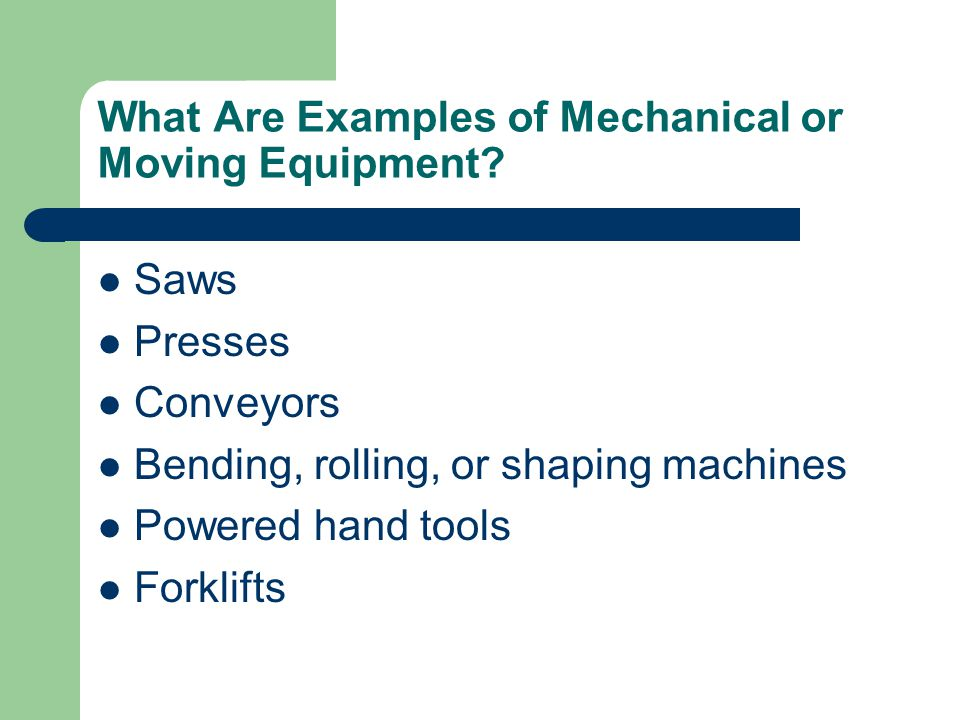 What Are Examples of Mechanical or Moving Equipment.