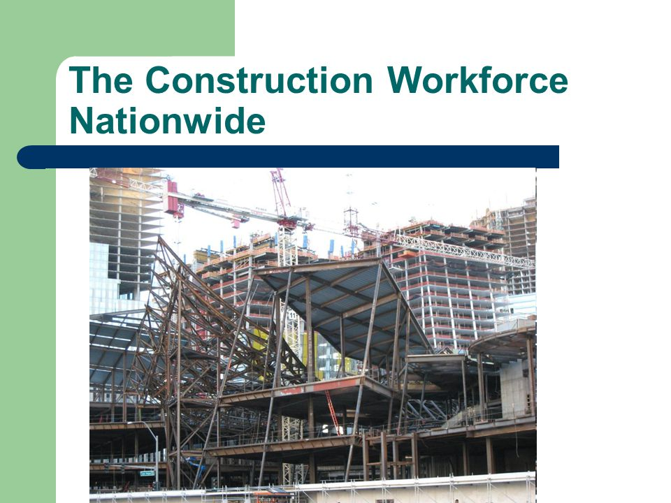 The Construction Workforce Nationwide