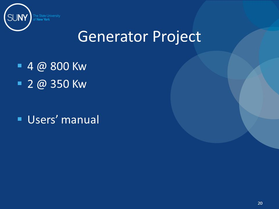  4 @ 800 Kw  2 @ 350 Kw  Users' manual Generator Project 20