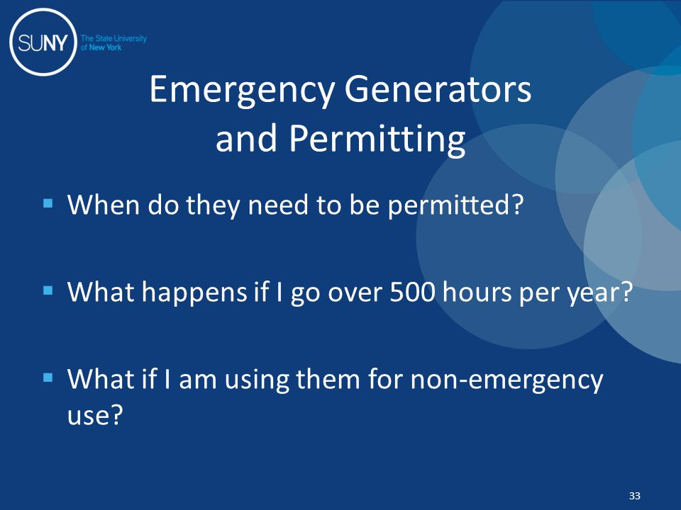  When do they need to be permitted?  What happens if I go over 500 hours per year?  What if I am using them for non-emergency use? Emergency Genera