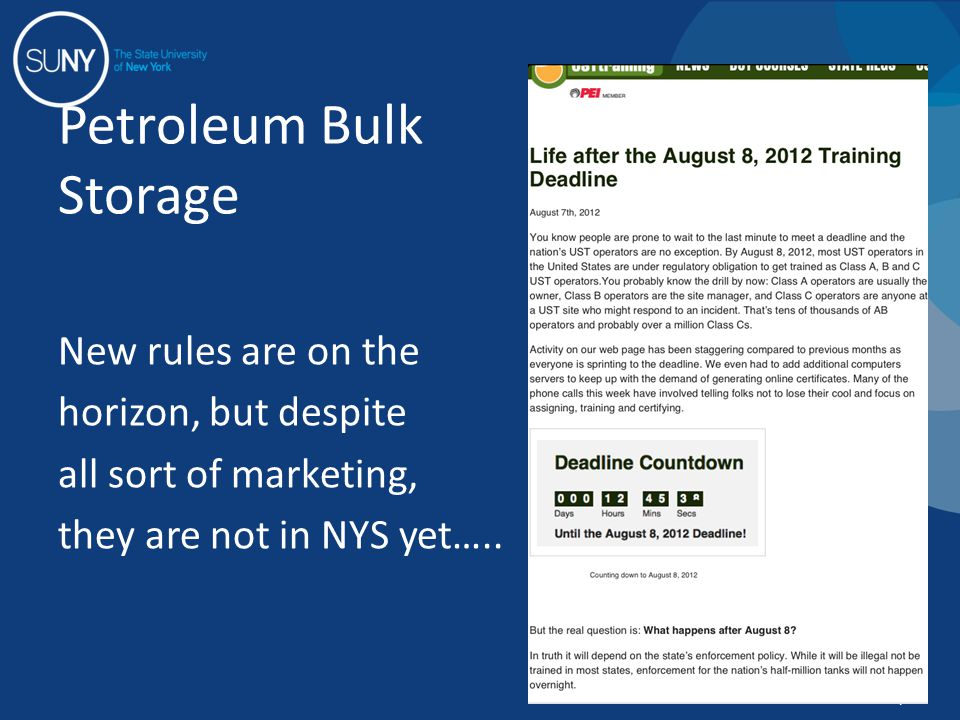 New rules are on the horizon, but despite all sort of marketing, they are not in NYS yet….. Petroleum Bulk Storage 4
