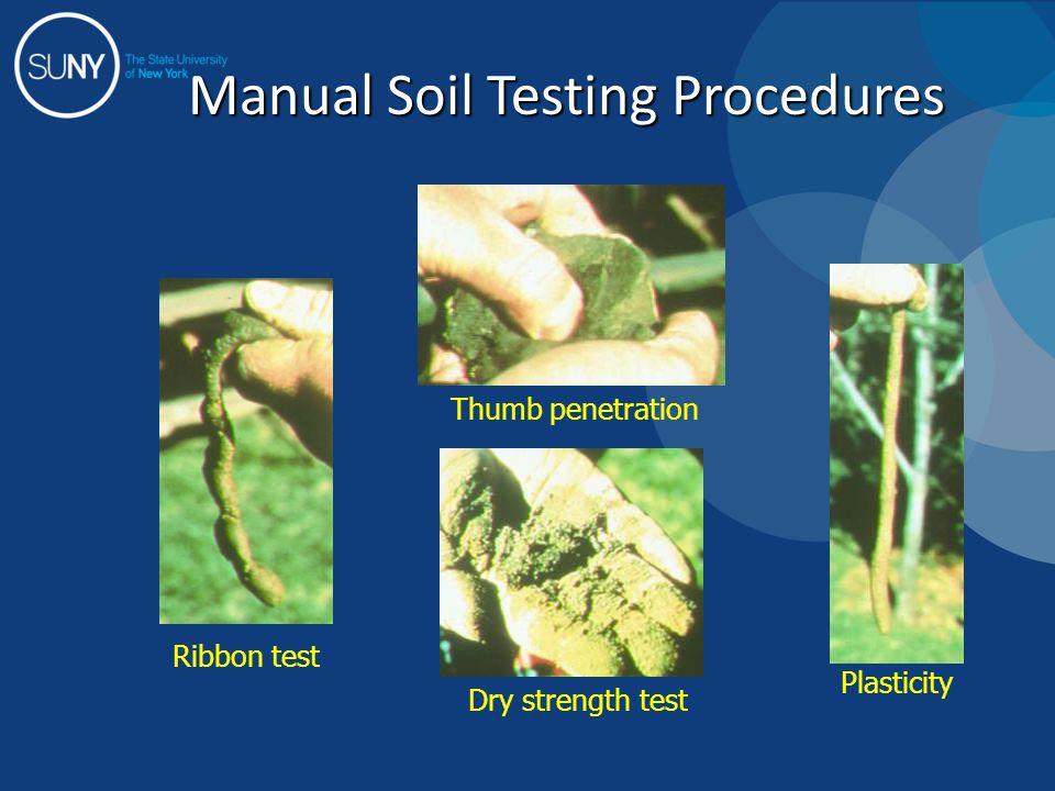 Manual Soil Testing Procedures Plasticity Ribbon test Thumb penetration Dry strength test