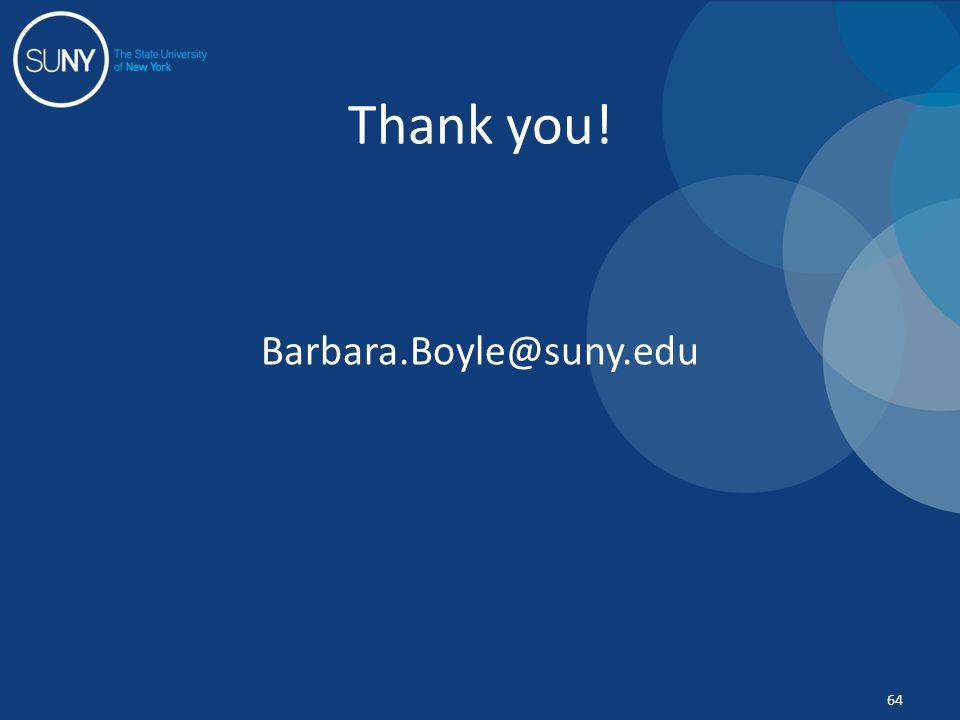 Barbara.Boyle@suny.edu Thank you! 64