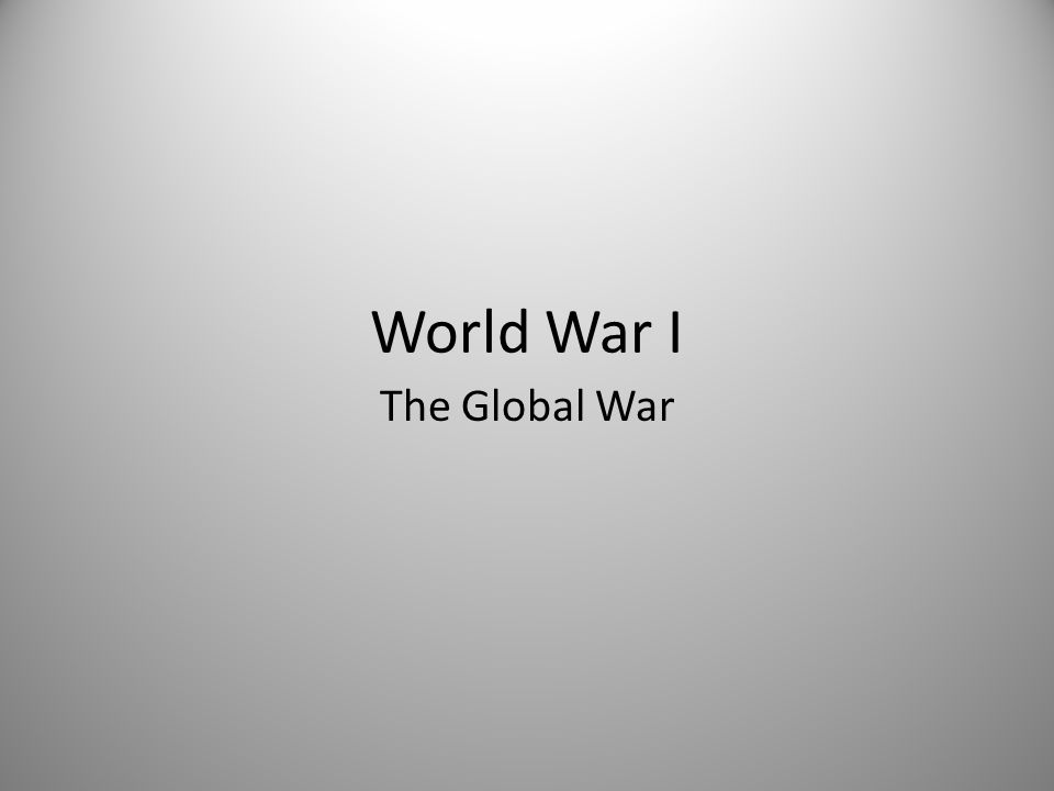 World War I The Global War
