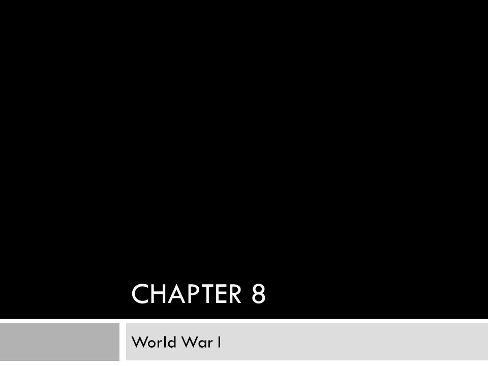 CHAPTER 8 World War I