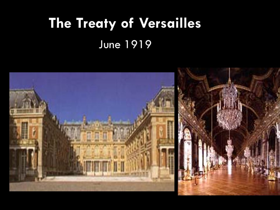 The Treaty of Versailles June 1919