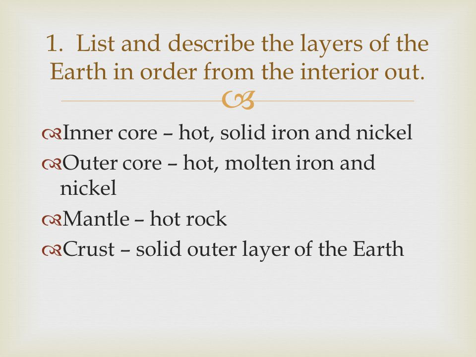   Plate Tectonics – pieces of Earth's lithosphere are in constant slow motion, driven by convection currents in the mantle.