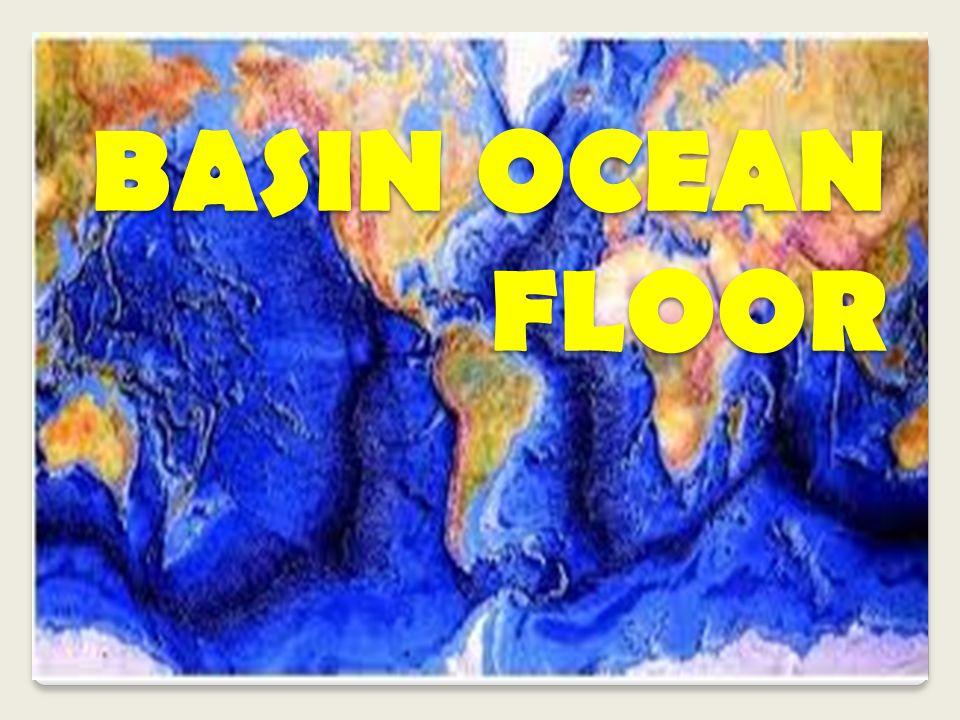 BASIN OCEAN FLOOR