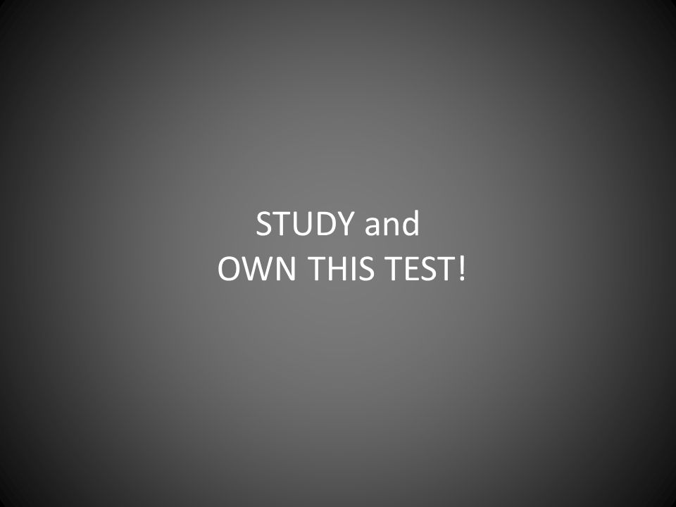 STUDY and OWN THIS TEST!