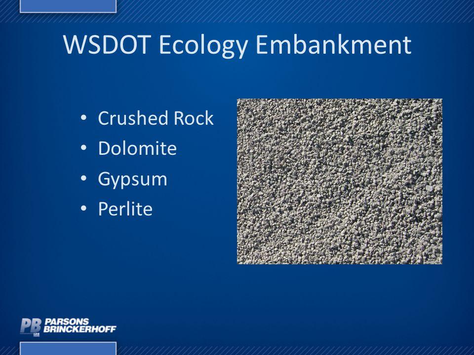 WSDOT Ecology Embankment Crushed Rock Dolomite Gypsum Perlite