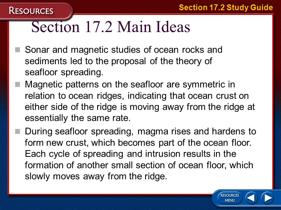Section 17.1 Main Ideas The matching coastlines of continents on opposite sides of the Atlantic Ocean suggest that the continents were once joined. Co