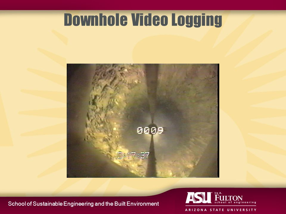 School of Sustainable Engineering and the Built Environment Downhole Video Logging