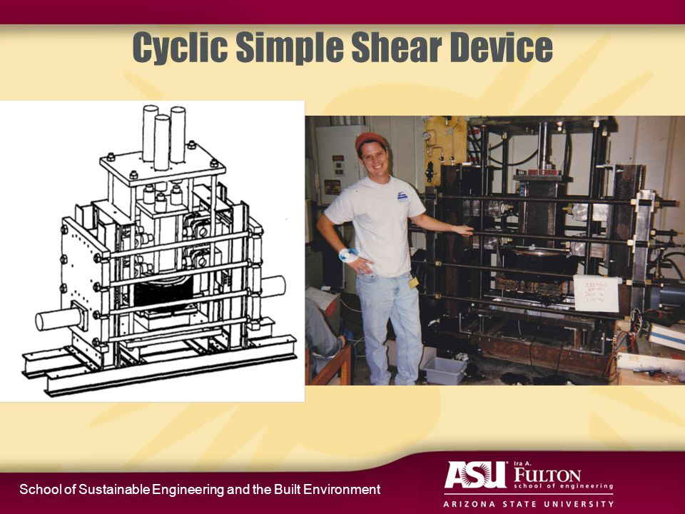 School of Sustainable Engineering and the Built Environment Cyclic Simple Shear Device