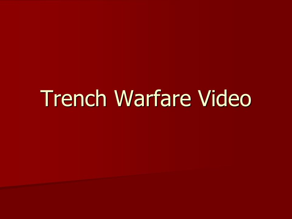 Trench Warfare Video