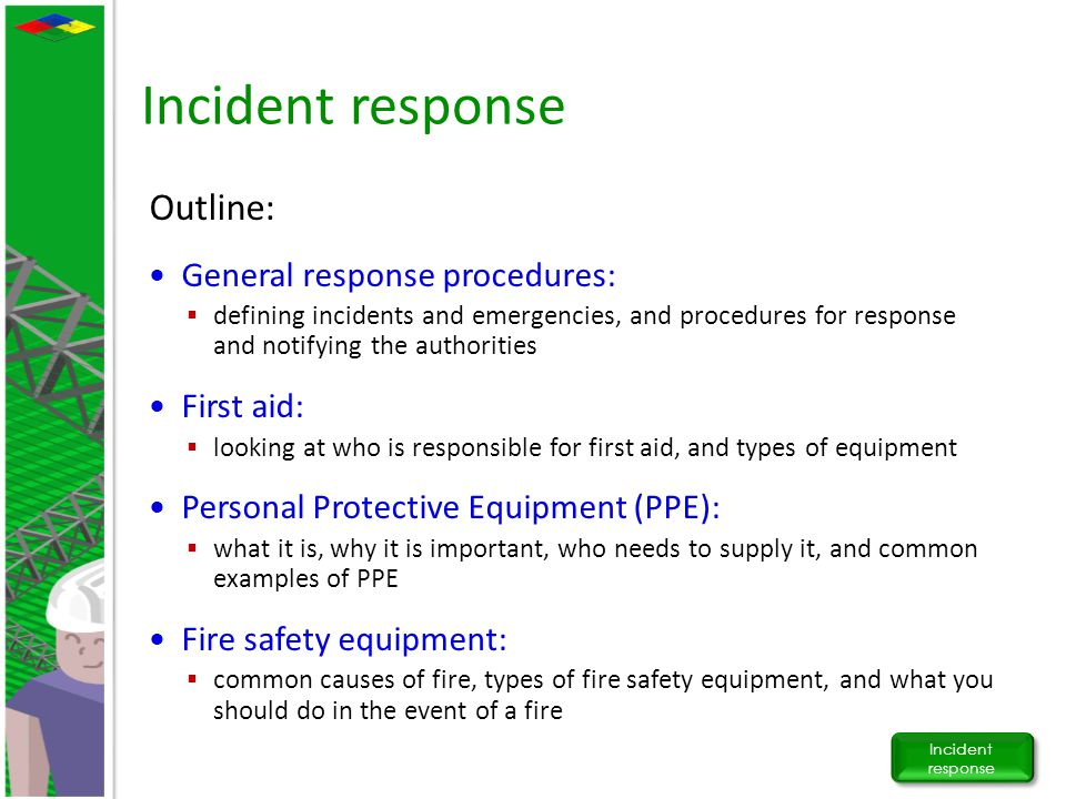 Incident response Outline: General response procedures:  defining incidents and emergencies, and procedures for response and notifying the authoritie