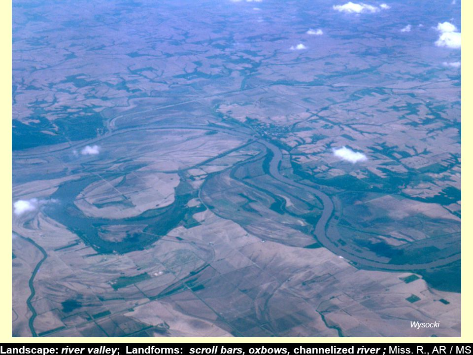 Landscape: river valley; Landforms: scroll bars, oxbows, channelized river ; Miss.