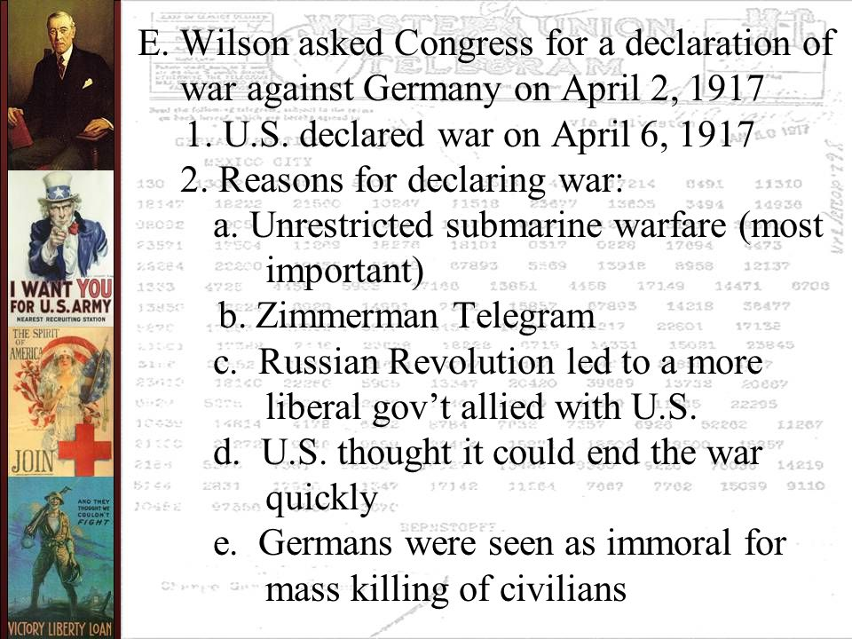 E. Wilson asked Congress for a declaration of war against Germany on April 2, 1917 1.
