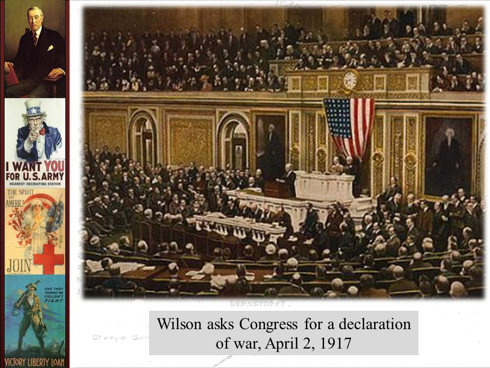 Wilson asks Congress for a declaration of war, April 2, 1917