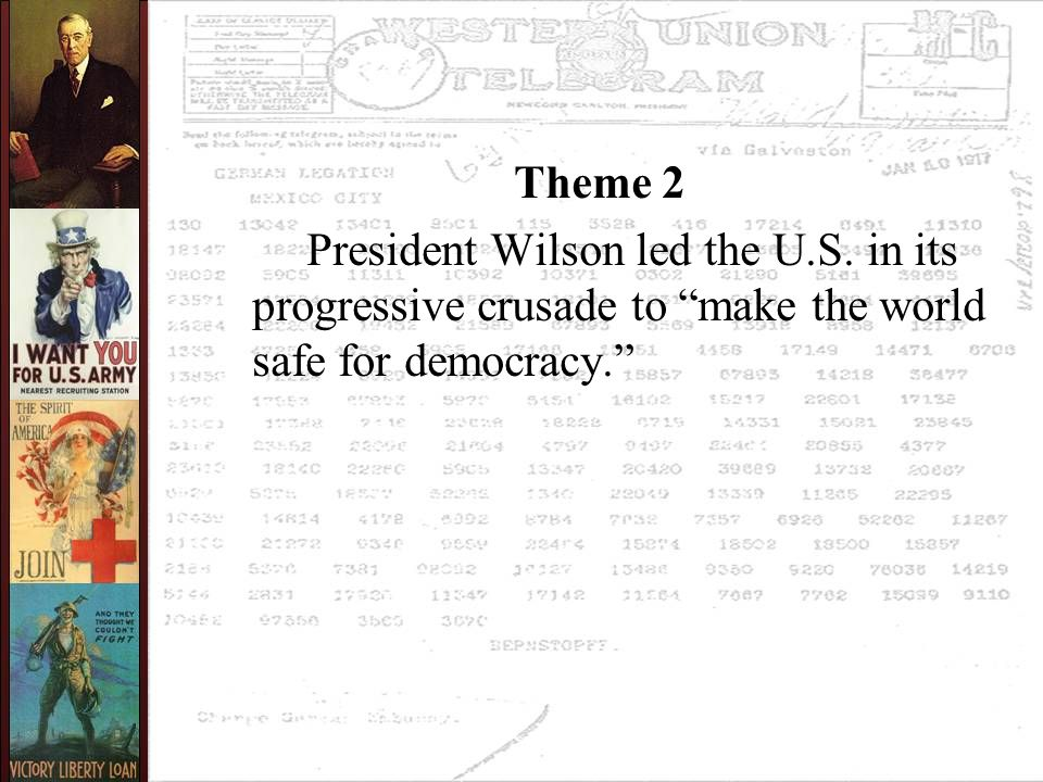 Theme 2 President Wilson led the U.S.