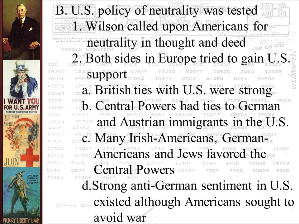 B. U.S. policy of neutrality was tested 1.