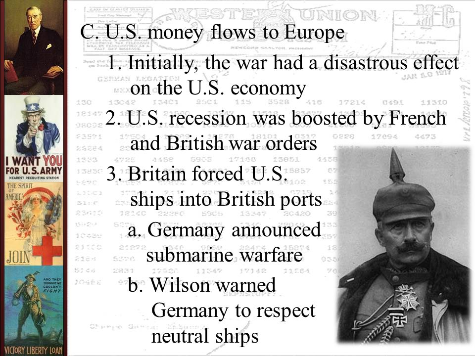 C. U.S. money flows to Europe 1. Initially, the war had a disastrous effect on the U.S.