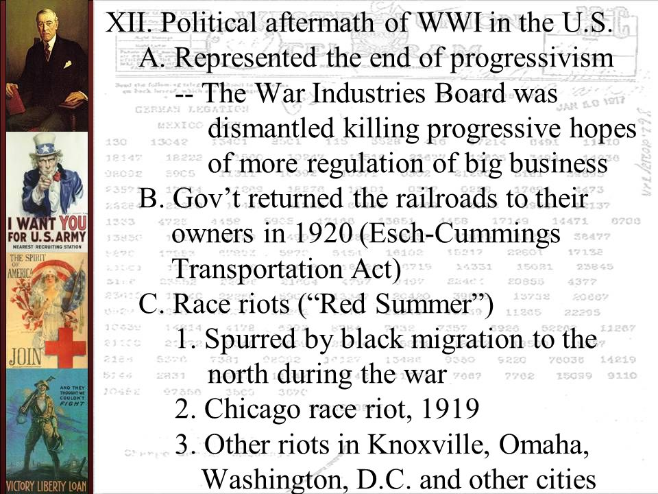 XII. Political aftermath of WWI in the U.S. A. Represented the end of progressivism -- The War Industries Board was dismantled killing progressive hop