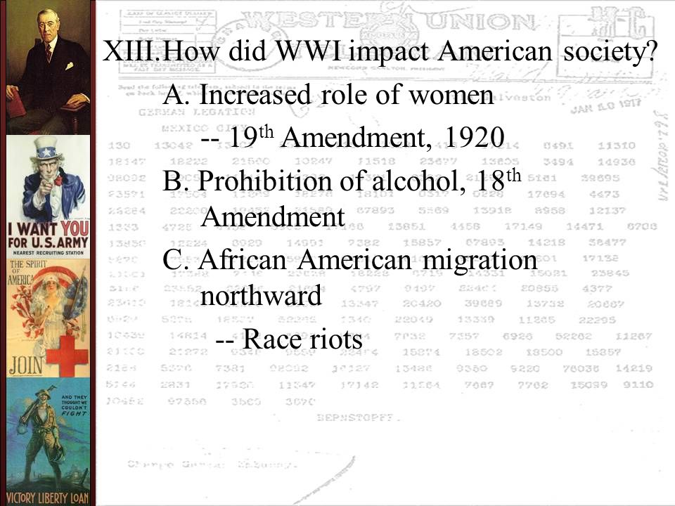 XIII.How did WWI impact American society. A. Increased role of women -- 19 th Amendment, 1920 B.