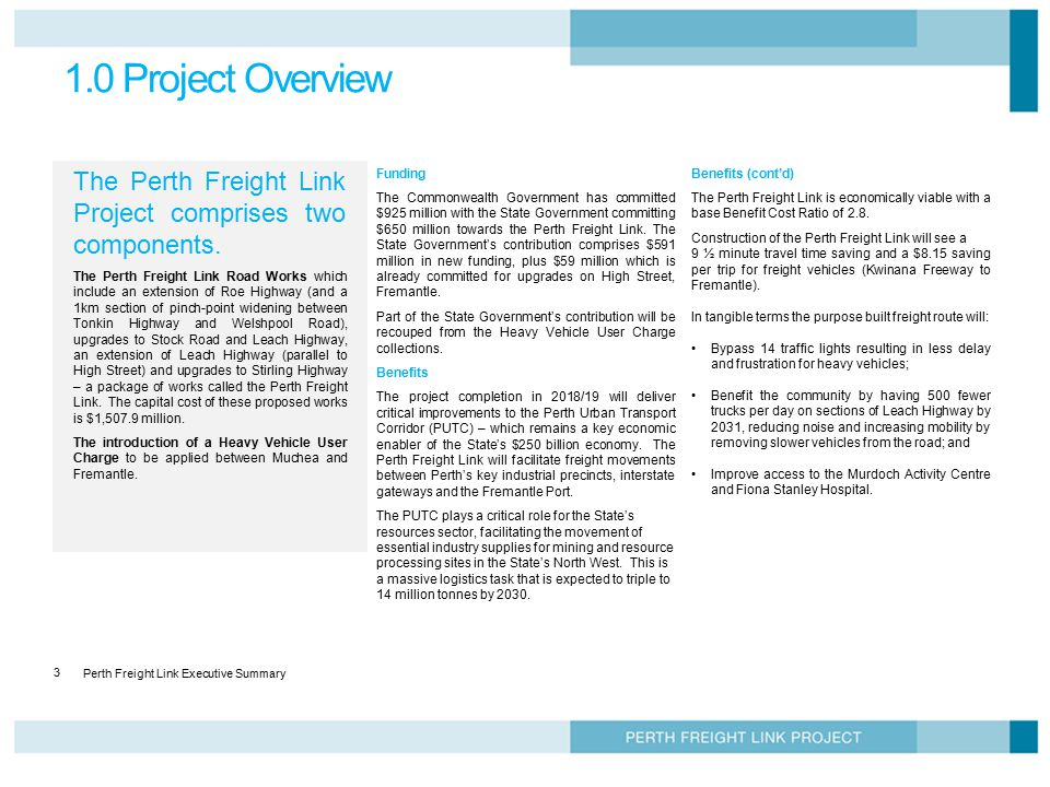 Perth Freight Link Executive Summary 3 1.0 Project Overview The Perth Freight Link Project comprises two components. The Perth Freight Link Road Works