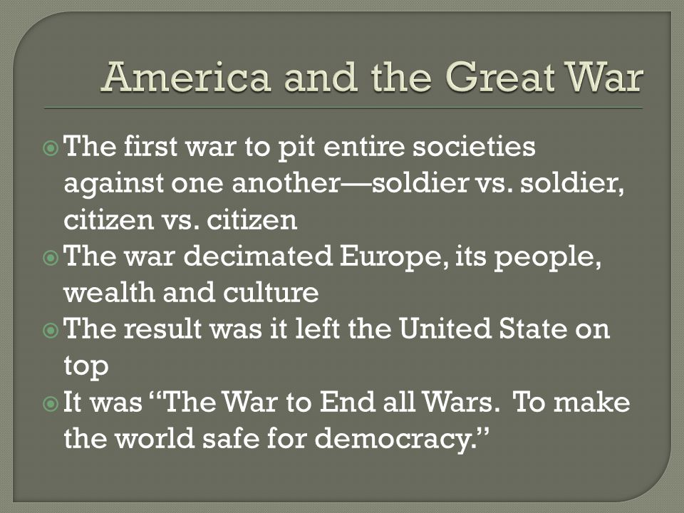  The first war to pit entire societies against one another—soldier vs.