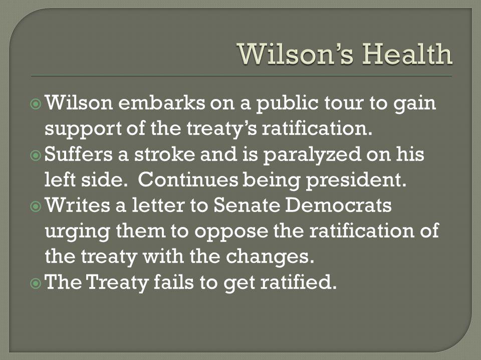  Wilson embarks on a public tour to gain support of the treaty's ratification.