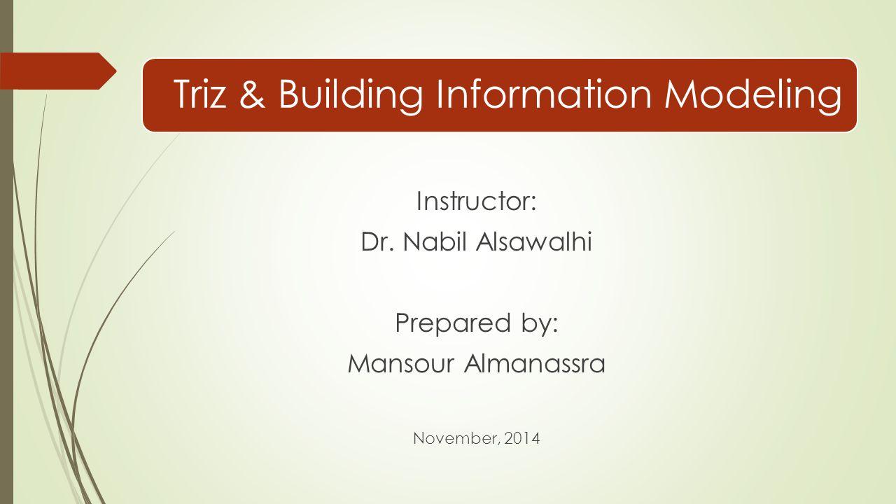 Triz & Building Information Modeling Instructor: Dr.