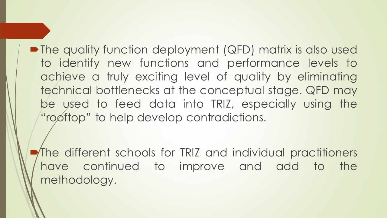  The quality function deployment (QFD) matrix is also used to identify new functions and performance levels to achieve a truly exciting level of quality by eliminating technical bottlenecks at the conceptual stage.