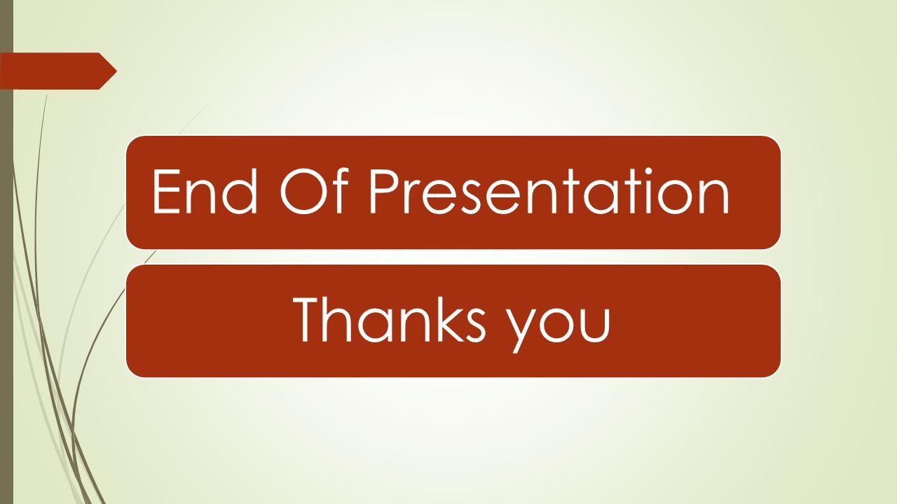 End Of PresentationThanks you