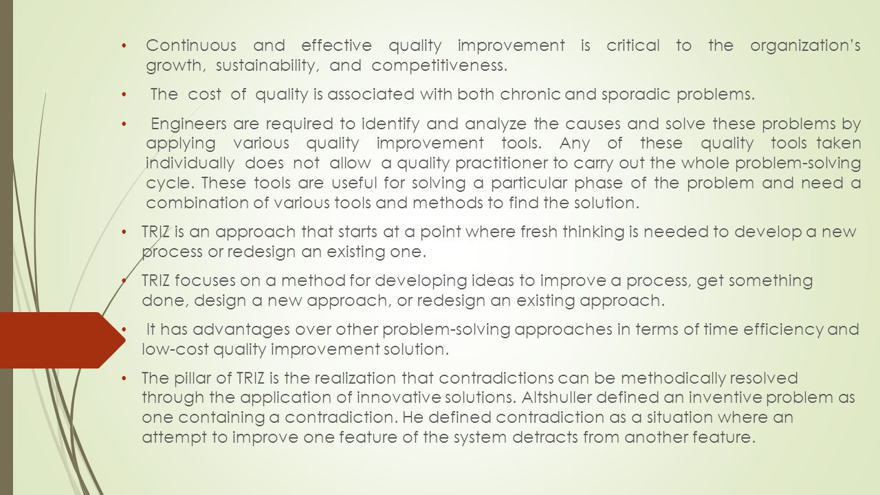 Continuous and effective quality improvement is critical to the organization's growth, sustainability, and competitiveness.