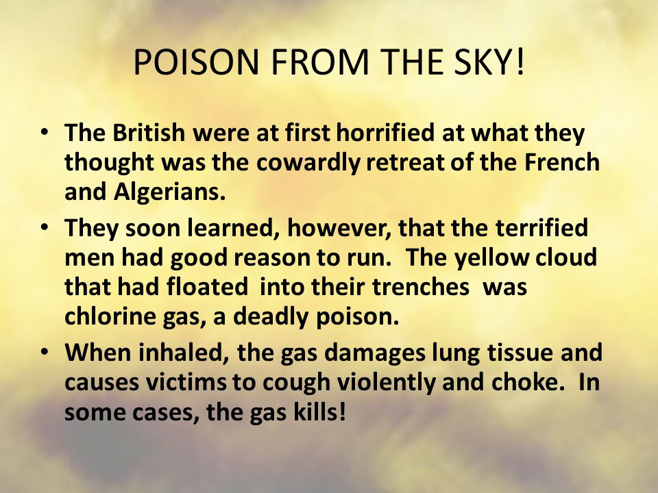 POISON FROM THE SKY! The British were at first horrified at what they thought was the cowardly retreat of the French and Algerians. They soon learned,