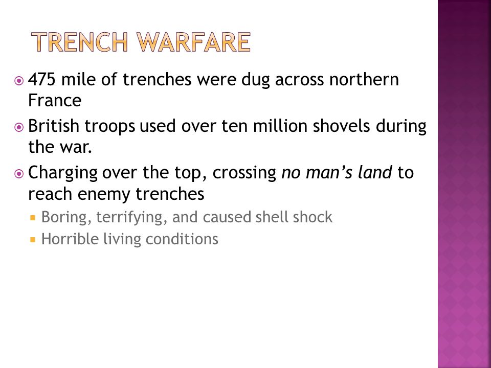  475 mile of trenches were dug across northern France  British troops used over ten million shovels during the war.  Charging over the top, crossin