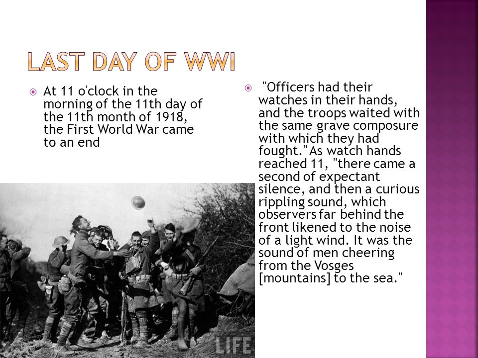  At 11 o'clock in the morning of the 11th day of the 11th month of 1918, the First World War came to an end 