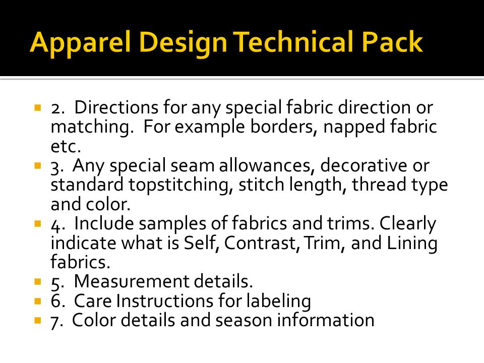  2.Directions for any special fabric direction or matching.