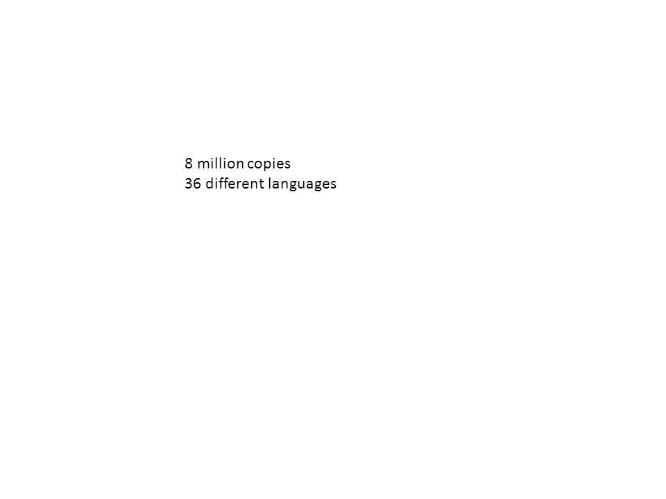 8 million copies 36 different languages